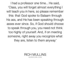 """Rich Mullins - """"I had a professor one time... He said, 'Class, you will forget almost everything..."""". education, bible, learning"""