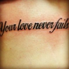 Your love never fails tattoo
