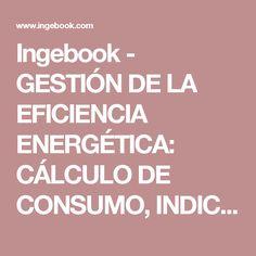 Ingebook - GESTIÓN DE LA EFICIENCIA ENERGÉTICA: CÁLCULO DE CONSUMO, INDICADORES Y MEJORA. - Edición 2015