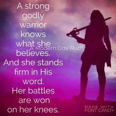 Her battles are won on her knees! Spiritual Warrior, Prayer Warrior, Bible Verses Quotes, Faith Quotes, Scriptures, Christian Warrior, Warrior Quotes, Jesus, Daughter Of God
