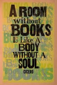 a room without books is like a body without a soul. -
