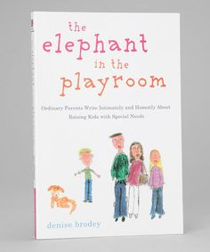 The Elephant in the Playroom (have heard this is a great read for parents of kids with SPD and other special needs)