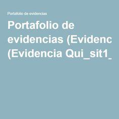 Portafolio de evidencias (EvidenciaQui_sit1_alto_)
