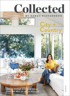 """Collected by Sarah Richardson is a new series of books that contains an ever-changing mood board of favourite things--from interior and exterior spaces, to products, places, and creative people. In """"City + Country,"""" the debut volume, Sarah celebrates the best of both beloved styles. Wide-open spaces and fresh-air farmhouses find a home alongside jewel box-like urban abodes and crave-worthy new getaways, ensuring that there's something inside for every design lover."""