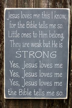 Jesus Loves Me This I Know - this would be cute in a kids room