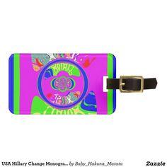 USA Hillary Change Monogram  Art design Luggage Tag