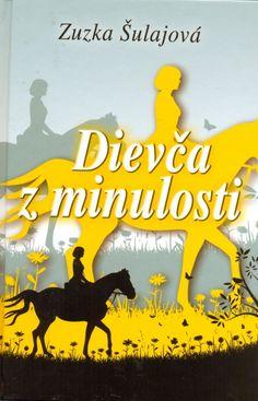 Kniha: Dievča z minulosti (Zuzana Šulajová) | bux.sk Past Life, The Past, This Book, Books, Libros, Book, Book Illustrations, Libri