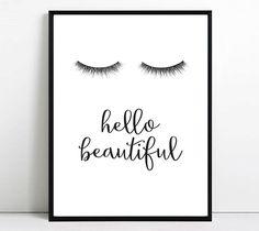 Eyelashes print Eyelash printable art hello beautiful wall art fashion poster quote print bedroom bathroom powder make up room decor minimal by S4StarSbySiSSy on Etsy https://www.etsy.com/ca/listing/483992197/eyelashes-print-eyelash-printable-art