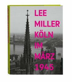 Köln im März 1945 von Lee Miller, http://www.amazon.de/dp/3774306184/ref=cm_sw_r_pi_dp_FhzSsb0QNPRSW