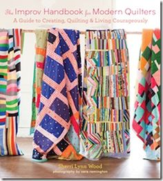 Quiltville's Quips & Snips!!: The REAL Improv Handbook Blog Tour! ((Give-Away!!)...