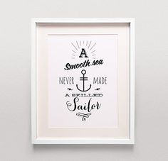 A smooth sea never made a skilled sailor, Modern Inspirational Quote, Design Typography Print, Art Giclee, Archival Print