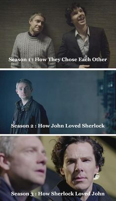 Sherlock  John. S3: He gives up John because he thinks it's the way to save John and make him happy. Just effing why?