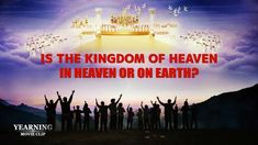 """Gospel Movie Clip """"Yearning"""" (4) - Is the Kingdom of Heaven in Heaven or..."""