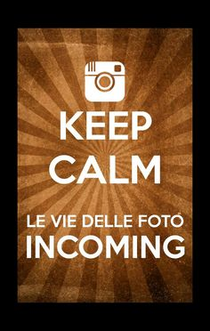 Keep calm le vie delle foto incoming