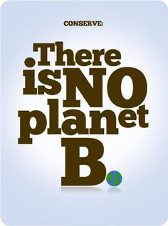 There is not planet B...