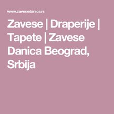 Zavese | Draperije | Tapete | Zavese Danica Beograd, Srbija