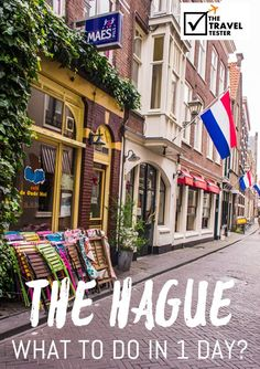 What to do in The Hague? Handpicked One day in The Hague City Guide| The Travel…