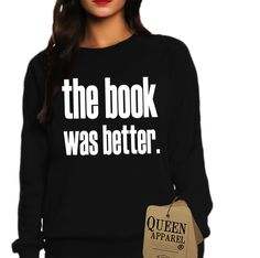 the book was better shirt BLACK | Queen Apparel #sweatshirts #fashionista #fashionblogger #blogger #style #trends