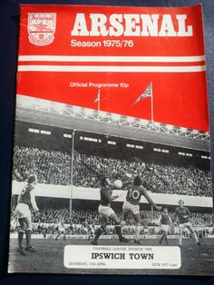 Arsenal v Ipswich Town Football Programme 17/04/1976 Listing in the First Division Fixtures,1970-1979,League Fixtures,English Leagues,Football (Soccer),Sports Programmes,Sport Memorabilia & Cards Category on eBid United Kingdom