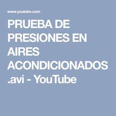 PRUEBA DE PRESIONES EN AIRES ACONDICIONADOS.avi - YouTube