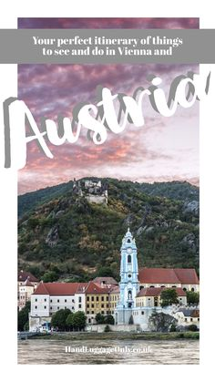 Your Complete Guide And Itinerary On Things To Do in Vienna, Wachau and Upper Austria