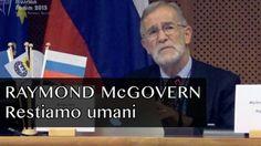 """Intervento tenuto al Parlamento Europeo il 1° dicembre 2015 all'interno del IX Forum Russo-Europeo. Raymond  McGovern è stato un analista della CIA 1963 al 1990 ed è tra i fondatori  del gruppo dei """"V"""