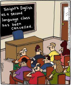 "ESL humour - ""Tonight's English as a second language class has been cancelled. Far Side Cartoons, Funny Cartoons, Funny Jokes, Hilarious, Funniest Jokes, Grammar Jokes, Funny Comics, Foreign Language Teaching, Teaching English"