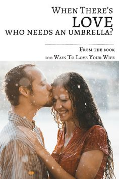 Make her the most cherished woman she knows. Get the book 100 Ways To Love Your Wife.