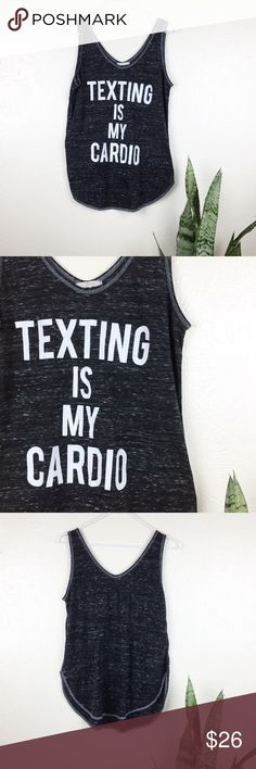 """Texting Is My Cardio Graphic Tank Tee Texting is my cardio graphic tank top. Casual and cute to suit your style and comfort. Perfect with leggings on those days when you're in your #messybun getting things done, or with some denim shorts for a day out. Super light heathered fabric in charcoal grey/black tone will keep you cool during these warm months. In great condition, no holes, stains, etc.  17"""" bust  25"""" long Measurements are approximate.  Size Small.  Bundle and save 🌸 Soprano Tops…"""