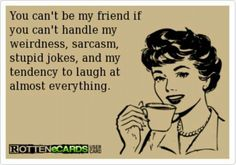You can't be my friend if...