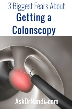 3 Biggest Fears About Getting a Colonoscopy. Have you been putting off getting a colonoscopy because the very thought of it fills you with dread and terror? You are not alone! I personally witness so much fear around this procedure. Guess what? The fear is unnecessary. Learn more here.