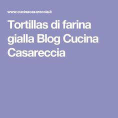 Tortillas di farina gialla BlogCucina Casareccia