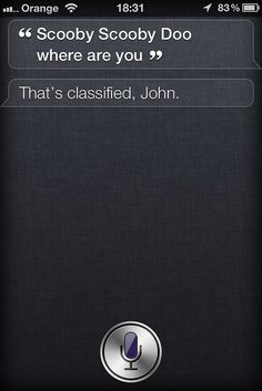 But Siri, we've got some work for him now.
