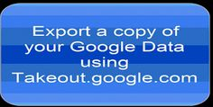 Time to Talk Tech: Want to take download a copy of info on your Googl...