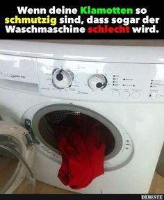 Wenn deine Klamotten so schmutzig sind..