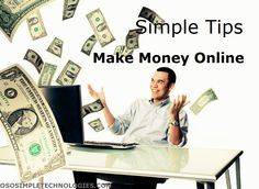 Simple Tips How To Make Money Online