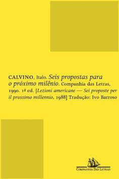 Ítalo Calvino - Seis Propostas para o Próximo Milênio