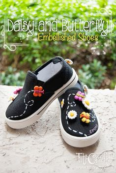 DIY Daisy and Butterfly Embellished Shoes. Super easy, super cute!