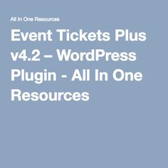 Event Tickets Plus v4.2 – WordPress Plugin - All In One Resources