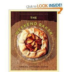 The Weekend Baker, by Abigail Johnson Dodge