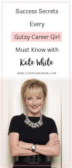 Success Secrets Every Gutsy Career Girl Must Know with Kate White