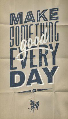 suspensefulgraphics:  Make Something Good Every Day!