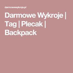 Darmowe Wykroje | Tag | Plecak | Backpack