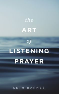 """Read """"The Art of Listening Prayer"""" by Seth Barnes available from Rakuten Kobo. Are you satisfied with a seemingly one-way conversation with God? Do you ever wonder if he really wants to hear from you. The Art Of Listening, Encouragement, Prayer Book, Prayer Warrior, Deep, So Little Time, Word Of God, Christian Quotes, Have Time"""