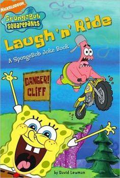 Laugh 'n' Ride: A SpongeBob Joke Book by David Lewman. Find it under jSeries:SpongeBob. Squarepants