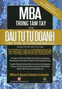 Là một cuốn sách dành cho các nhà đầu tư tự doanh tương lai, những người từng khởi nghiệp bằng các công ty nhỏ hay muốn hoàn thiện hơn các kỹ năng đầu tư tự doanh của mình cũng như những người quan tâm tới đầu tư tự doanh như: Các nhân viên ngân hàng, luật sư, kế toán, nhà đầu tư và cả nhà tư vấn - thậm chí, bất kỳ ai muốn tham gia vào việc khai sinh và phát triển của một doanh nghiệp. (Bìa Cứng)  Tác giả: William D. Bygrave - Andrew Zacharakis.    Giá bìa:180.000 ₫