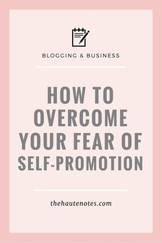 Does promoting your own products or services ever make you feel nervous? These tips will help you overcome your fear of self-promotion.