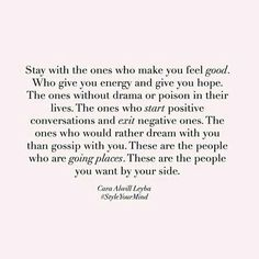 Stay with the ones who make you feel good The Words, Positive Quotes, Motivational Quotes, Inspirational Quotes, Positive Vibes, Positive Thoughts, Deep Thoughts, Words Quotes, Life Quotes