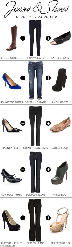 Straight legs and flats never works for me ... otherwise, love this chart. Jeans  Shoes- Perfectly Paired Up | STYLE'N