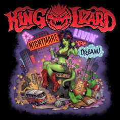 "HARD ROCK NIGHTS UNDER FURTHER REVIEW – KING LIZARD ""A NIGHTMARE LIVIN' THE DREAM"""